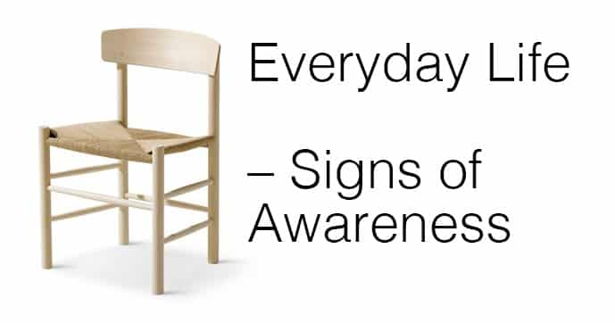 Everyday Life – Signs of Awareness