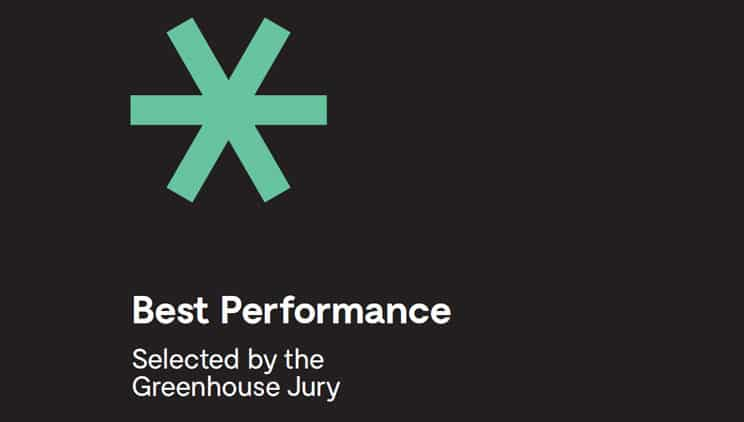 Best Performance – Selected by the Greenhouse Jury
